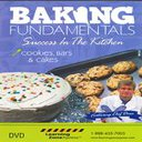 Baking fundamentals : success in the kitchen, cookies, bars & cakes