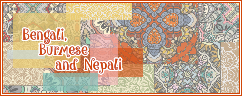 Bengali Burmese and Nepali