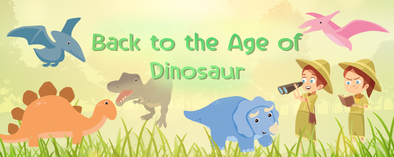Back to the Age of Dinosaur
