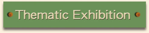Thematic Exhibition