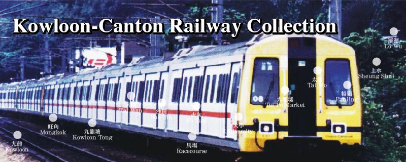 Kowloon-Canton Railway Collection